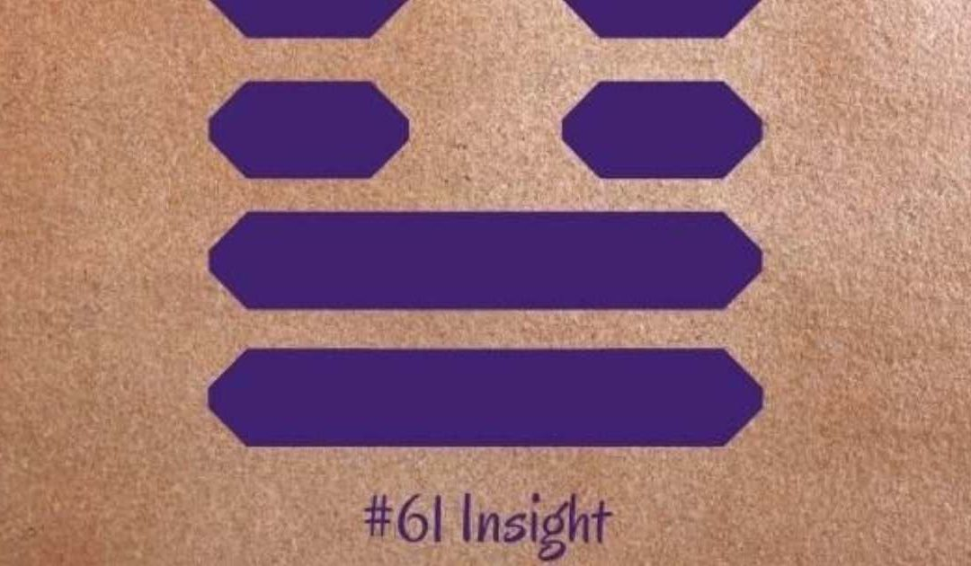 Guidance from the I Ching: 61 – Insight
