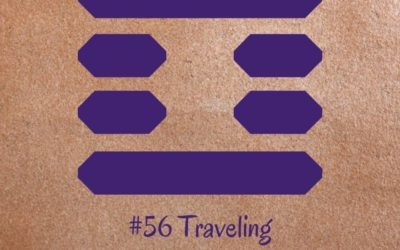 Guidance from the I Ching: 56 – Traveling