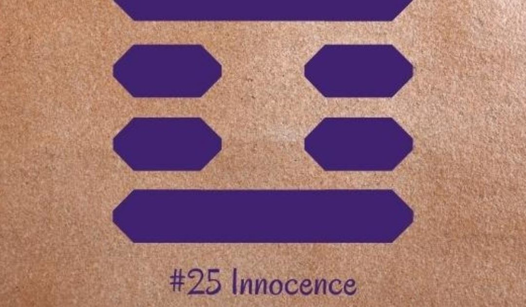 Guidance from the I Ching: 25 – Innocence