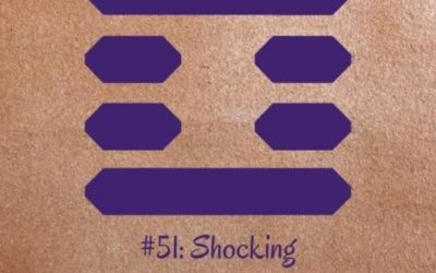 Guidance from the I Ching: 51 – Shocking